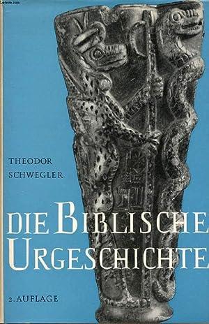 DIE BIBLISCHE URGESCHICHTE: SCHWEGLER THEODOR