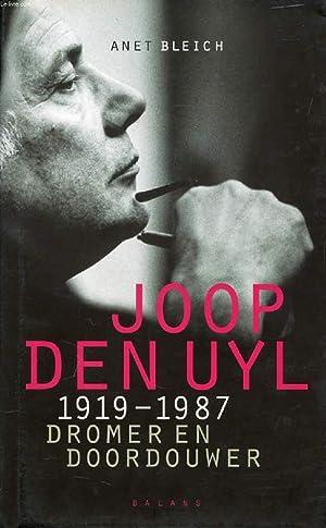 JOOP DEN UYL, 1919-1987, DROMER EN DOORDOUWER: BLEICH ANET