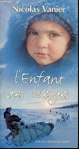 "L'ENFANT DES NEIGES - COLLECTION ""TERRES D'AVENTURE"" / RECIT.: VANIER ..."