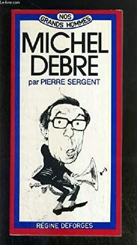 MICHEL DEBRE OU LE CLAIRON IMPUDIQUE /: SERGENT PIERRE
