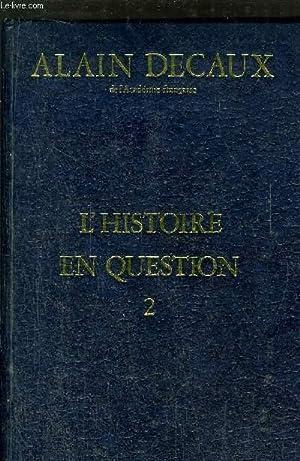 L'HISTOIRE EN QUESTION- TOME II: DECAUX ALAIN