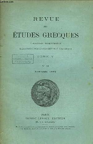 REVUE DES ETUDES GRECQUES TOME V - N°18 AVRIL-JUIN 1892: COLLECTIF