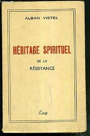 HERITAGE SPIRITUEL DE LA RESISTANCE - ENVOI DE L'AUTEUR - EXEMPLAIRE N°350 / 1.000 ...