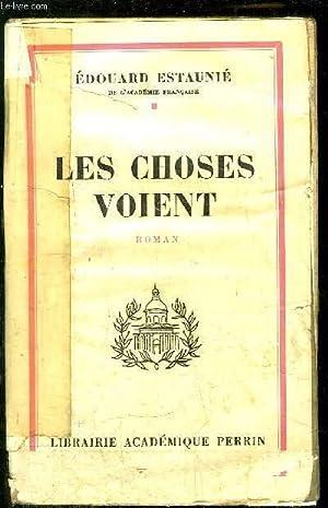 LES CHOSES VOIENT: ESTAUNIE Edouard