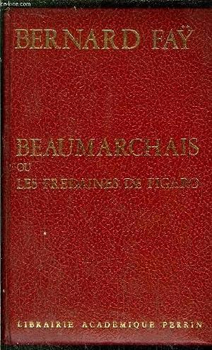 BEAUMARCHAIS OU LES FREDAINES DE FIGARO: FAY BERNARD