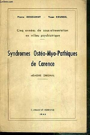 SYNDROMES OSTEO-MYO-PATHIQUES DE CARENCE - MEMOIRE ORIGINAL - CINQ ANNEES DE SOUS-ALIMENTATION EN ...