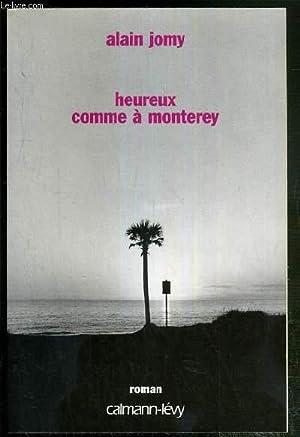 HEUREUX COMME A MONTEREY - ENVOI DE L'AUTEUR.: JOMY ALAIN