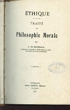 ETHIQUE - TRAITE DE PHILOSOPHIE MORALE: DU ROUSSEAUX L.