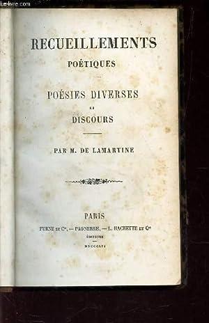 RECUEILLEMENTS POETIQUES - POESIES DIVERSES ET DISCOURS.: DE LAMARTINE A.