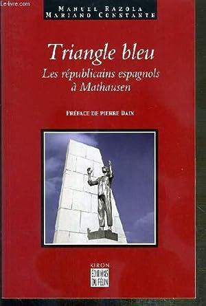 TRIANGLE BLEU - LES REPUBLICAINS ESPAGNOLS A: RAZOLA MANUEL -