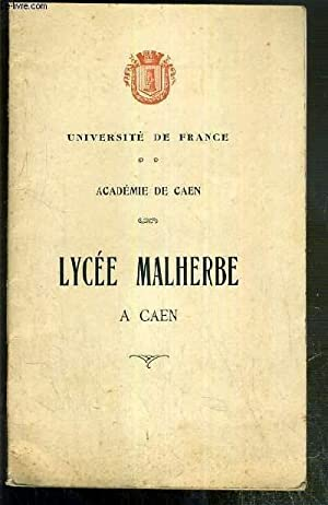 LYCEE MALHERBE A CAEN - ACADEMIE DE CAEN - UNIVERSITE DE FRANCE: COLLECTIF