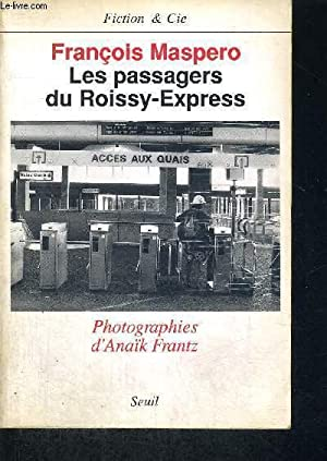 LES PASSAGERS DU ROISSY-EXPRESS: MASPERO FRANCOIS