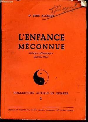 L'ENFANCE MECONNUE - Solutions pedagogiques / 4e EDITION.: ALLENDY RENE (Dr)