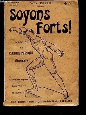 SOYEZ FORTS! - Manuel de Culture physique elementaire / 4e EDITION.: RUFFIER (DOCTEUR)
