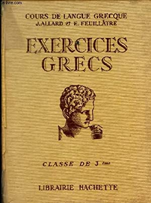 EXERCICES GRECS - Classe de Troisieme.: ALLARD J. /