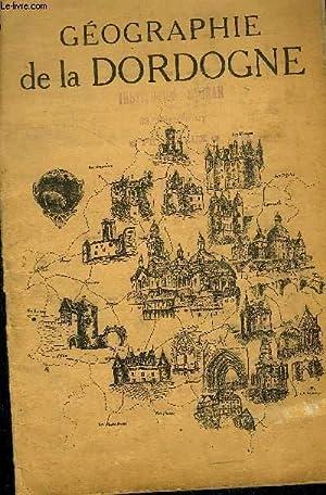 GEOGRAPHIE DE LA DORDOGNE - 4E EDITION.: P.GRELIERE