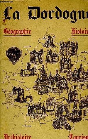LA DORDOGNE GEOGRAPHIE HISTOIRE - 6E EDITION.: P.GRELIERE