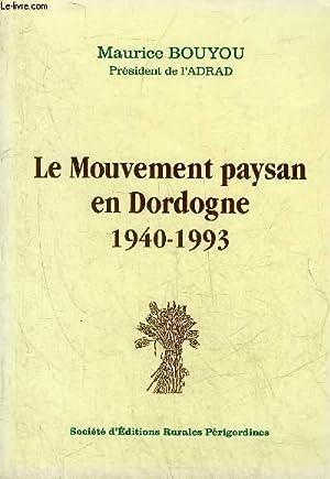 LE MOUVEMENT PAYSAN EN DORDOGNE 1940-1993.: BOUYOU MAURICE