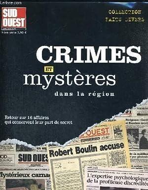 CRIMES ET MYSTERES DANS LA REGION - COLLECTION FAITS DIVERS RETOUR SUR 16 AFFAIRES QUI CONSERVENT ...