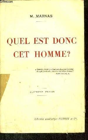 QUEL EST DONC CET HOMME ?: MARNAS M.