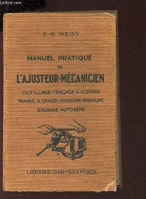 MANUEL PRATIQUE DE L'AJUSTEUR-MECANICIEN - outillage -: WEISS E.H.