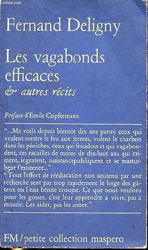 LES VAGABONDS EFFICACES & AUTRES RECITS - PREFACE D'EMILE COPFERMANN.: DELIGNY FERNAND