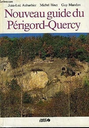 NOUVEAU GUIDE DU PERIGORD QUERCY.: AUBARBIER & BINET & MANDON
