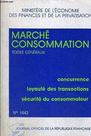 MARCHE CONSOMMATION - TEXTES GENERAUX - CONCURRENCE - LOYAUTE DES TRANSACTIONS - SECURITE DU ...