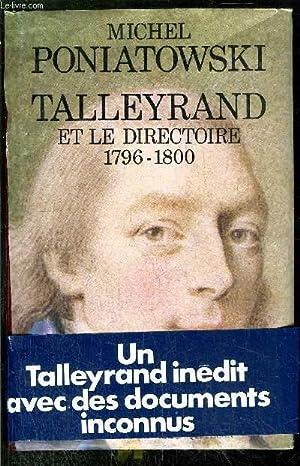 TALLEYRAND ET LE DIRECTOIRE 1796-1800: PONIATOWSKI MICHEL