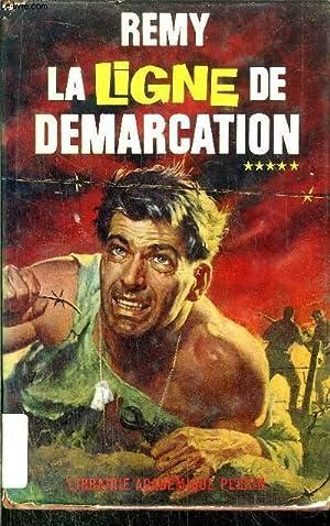 LA LIGNE DE DEMARCATION - TOME V: REMY