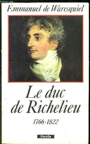 LE DUC DE RICHELIEU 1766-1822: WARESQUIEL EMMANUEL DE