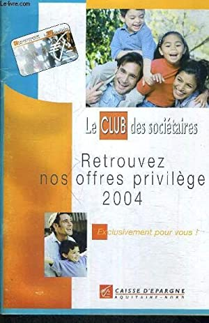 LE CLUB DES SOCIETAIRES - RETROUVEZ NOS OFFRES PRIVILEGE 2004: COLLECTIF