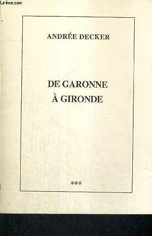 DE GARONNE A GIRONDE: DECKER ANDREE