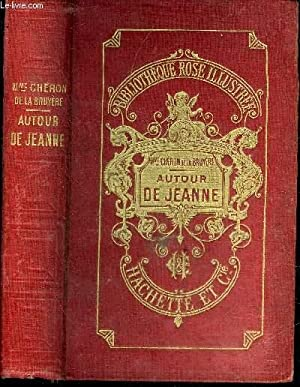 AUTOUR DE JEANNE - COLLECTION BIBLIOTHEQUE ROSE ILLUSTREE.: DE LA BRUYERE CHERON