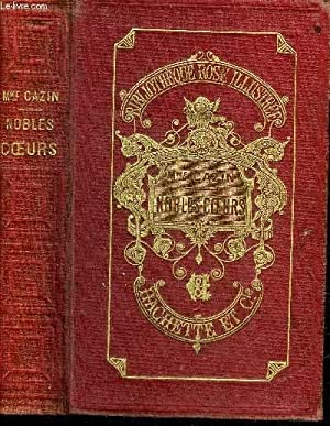 NOBLES COEURS - COLLECTION BIBLIOTHEQUE ROSE ILLUSTREE.: CAZIN JEANNE