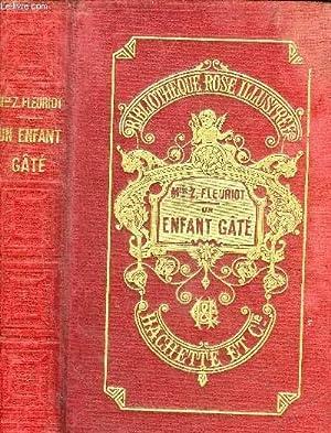 UN ENFANT GATE - 10E EDITION - COLLECTION BIBLIOTHEQUE ROSE ILLUSTREE.: FLEURIOT ZENAIDE