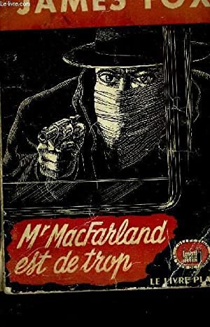 MR MACFARLAND EST DE TROP - DEATH COMMITS BIGAMY: FOX JAMES M.