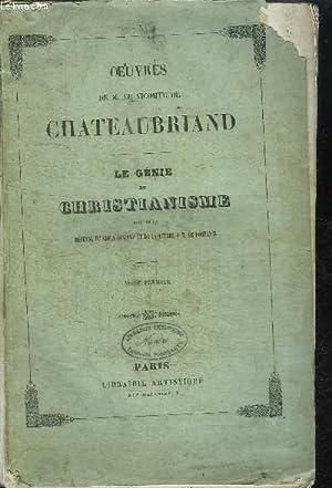 OEUVRES DE M. LE VICOMTE DE CHATEAUBRIAND - LE GENIE DU CHRISTIANISME SUIVI DE LA DEFENSE DU ...