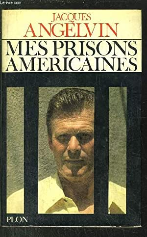 MES PRISONS AMERICAINES: ANGELVIN JACQUES