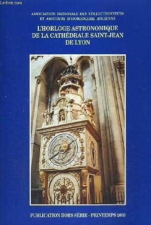 L'HORLOGE ASTRONOMIQUE DE LA CATHDRALE SAINT-JEAN DE LYON - ASSOCIATION NATIONALE DES ...