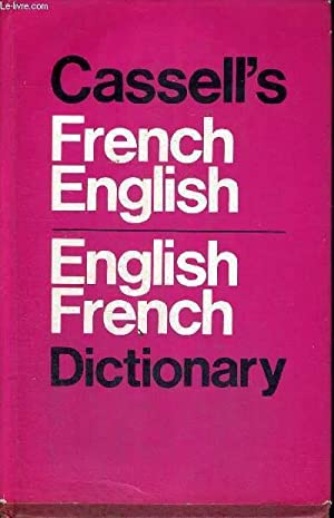 CASSELL'S NEW FRENCH-ENGLISH - ENGLISH-FRENCH DICTIONARY: GIRARD DENIS - DULONG - VAN OSS - ...