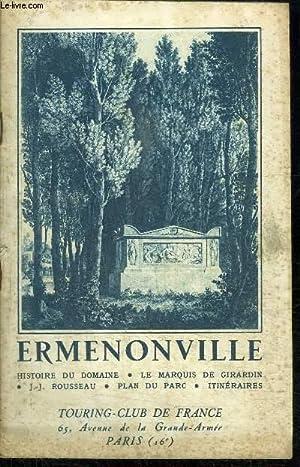 ERMENONVILLE - HISTOIRE DU DOMAINE - LE MARQUIS DE GIRARDIN - J.-J. ROUSSEAU - PLAN DU PARC - ...
