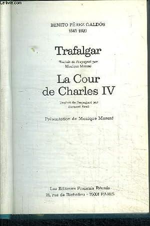 TRAFALGAR + LA COUR DE CHARLES IV: PEREZ GALDOS BENITO