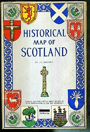 HISTORICAL MAP OF SCOTLAND - 1 CARTE: BULLOCK L. G.