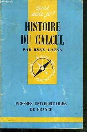 HISTOIRE DU CALCUL / COLLECTION QUE SAIS-JE ? N°198 - LE POINT DES CONNAISSANCES ACTUELLES...