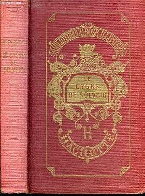 LE CYGNE DE SOLVEIG - COLLECTION BIBLIOTHEQUE ROSE ILLUSTREE.: THIEBOLD MARGUERITE