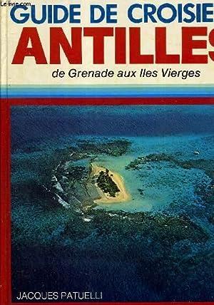 GUIDE DE CROISIERE - ANTILLES - DE: PATUELLI JACQUES