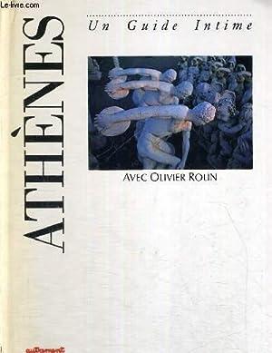 ATHENES - UN GUIDE INTIME - L'EUROPE DES VILLES REVEES: ROLIN OLIVIER