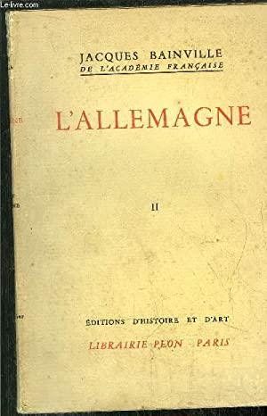 COLLECTION BAINVILLIENNE - TOME VI - L'ALLEMAGNE TOME II: BAINVILLE JACQUES
