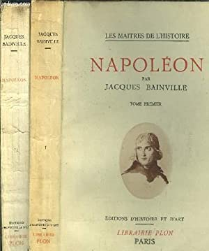 NAPOLEON - 2 VOLUMES -TOME I+II: BAINVILLE JACQUES